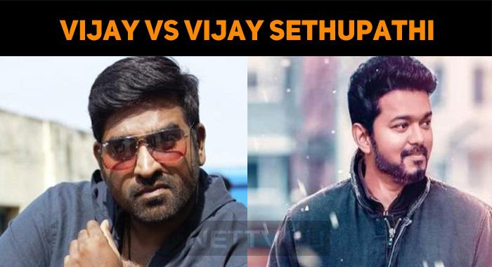 Vijay Sethupathi Is Sure To Clash With Vijay!