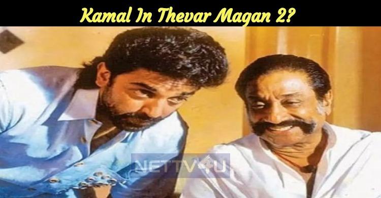 Kamal In Thevar Magan 2?