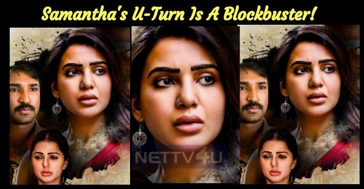 Samantha's U Turn Is A Blockbuster!