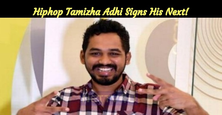 Hiphop Tamizha Adhi Signs His Next!