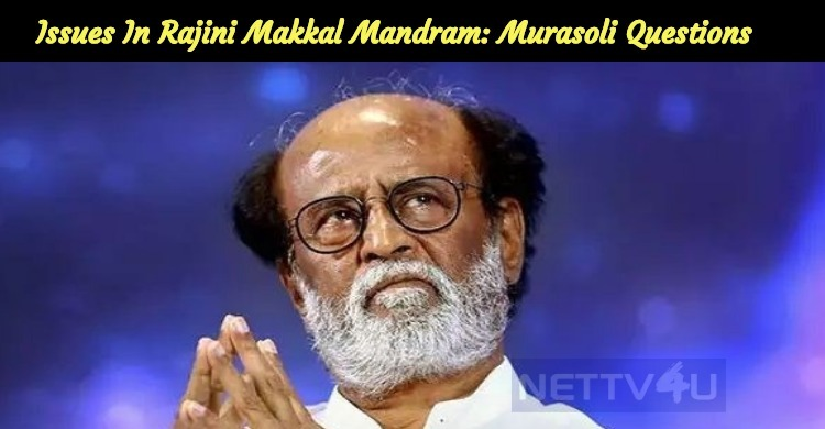 Issues In Rajini Makkal Mandram: Murasoli Questions