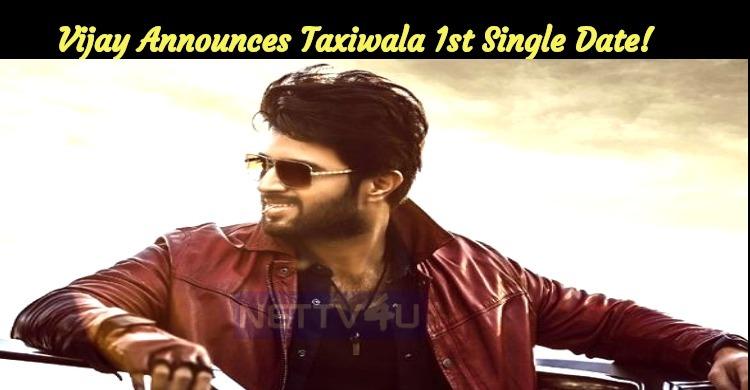 Vijay Deverakonda Announces The Taxiwala First Single Date!