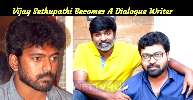 Vijay Sethupathi Becomes A Dialogue Writer For ..