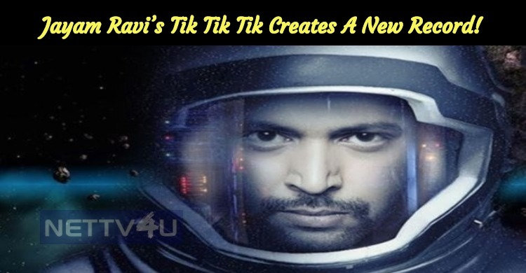 Jayam Ravi's Tik Tik Tik Creates A New Record!