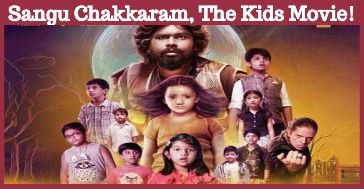 Sangu Chakkaram, The Kids Movie!