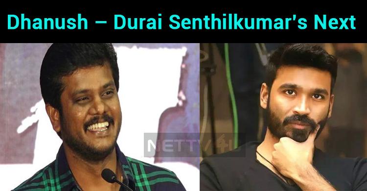Dhanush – Durai Senthilkumar's Next With Sathya..