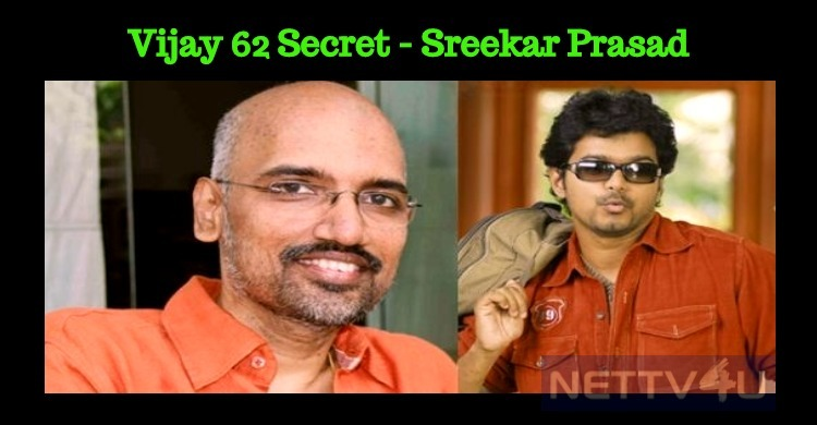 Sreekar Prasad Reveals The Genre Of Vijay 62!