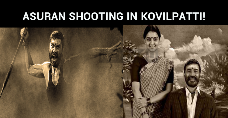 Asuran Shooting In Kovilpatti!