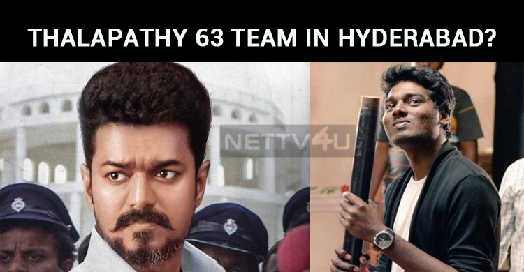 Thalapathy 63 Team To Move To Hyderabad?