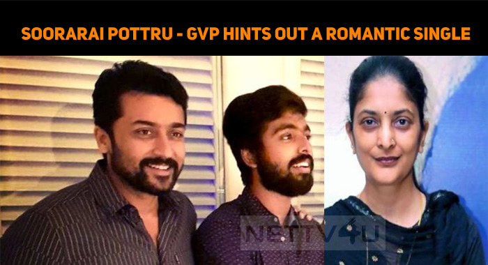 Soorarai Pottru - GV Prakash Hints Out A Romant..