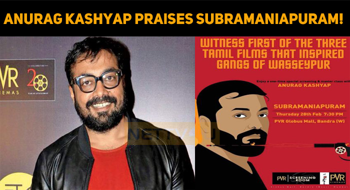 Anurag Kashyap Praises Sasikumar's Subramaniapuram!