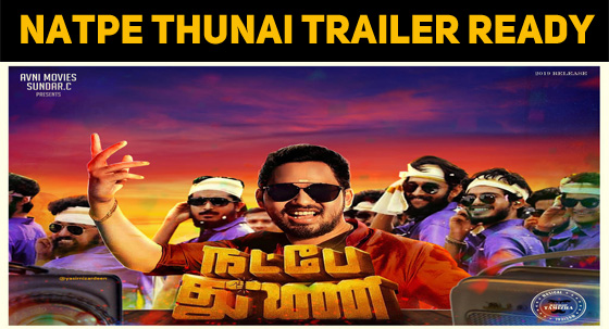 Natpe Thunai Trailer To Hit The Internet Tomorr..
