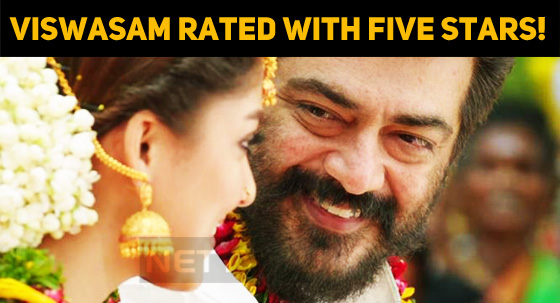 Viswasam Is Rated With Five Stars!