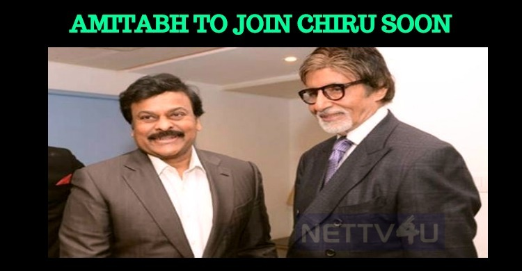 Amitabh Bachchan To Join Chiranjeevi Soon!