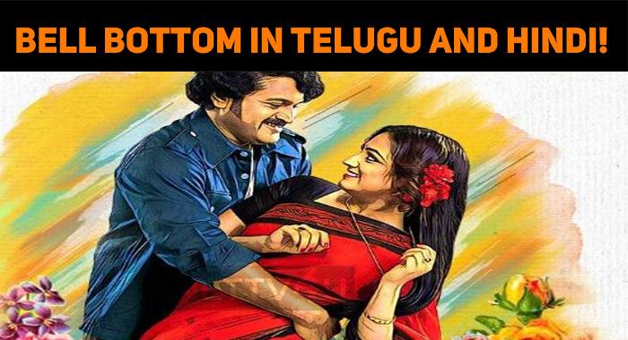 Bell Bottom Is Going To Speak Telugu And Hindi!..