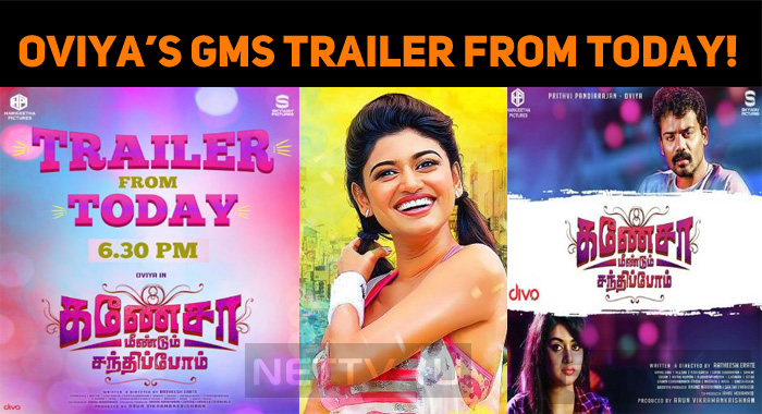 Oviya's GMS Trailer From Today!