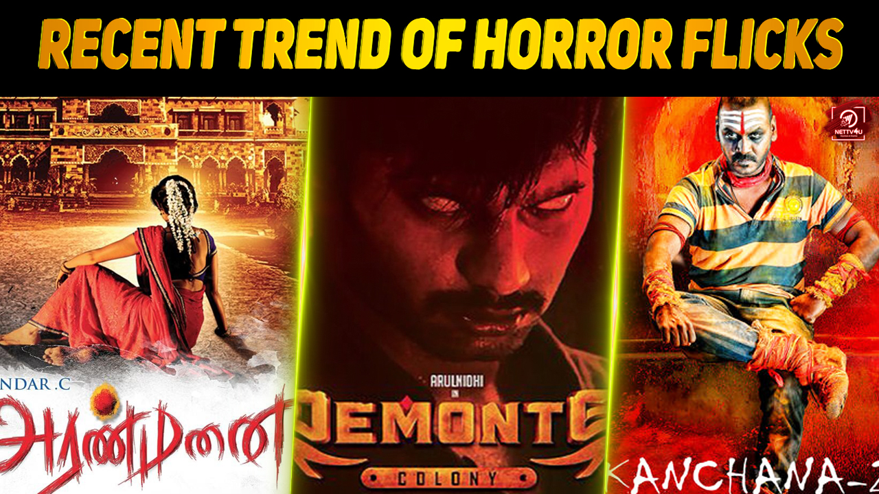 Recent Trend Of Horror Flicks In Kollywood