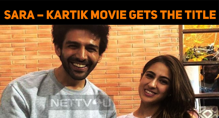 Sara – Kartik Movie Gets The Title!