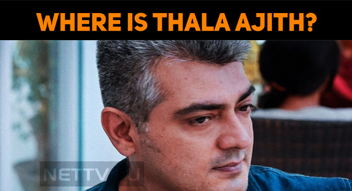 Where Is Thala Ajith?