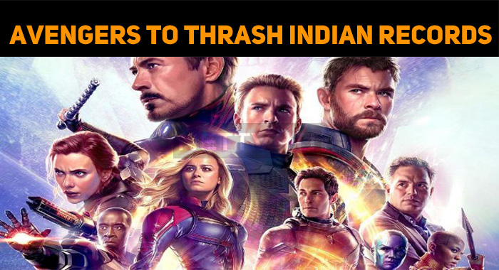 Avengers Endgame To Thrash Indian BO Records?