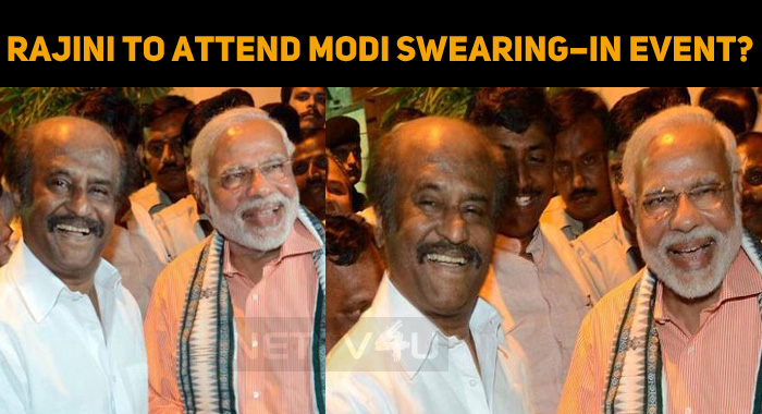 Rajini To Attend Modi Swearing–In Ceremony!