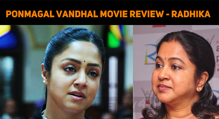 Ponmagal Vandhal Movie Review - Radhika Sarathk..