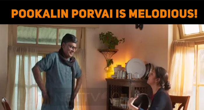 Pookalin Porvai From Ponmagal Vandhal Is Melodi..