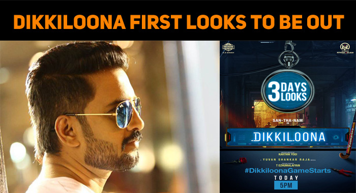 Santhanam Fans, Get Ready To Celebrate Dikkiloona First Looks!