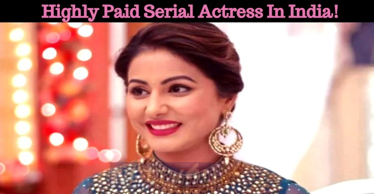 Highly Paid Serial Actress In India!