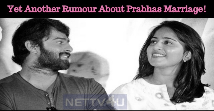 Yet Another Rumour About Prabhas Marriage!
