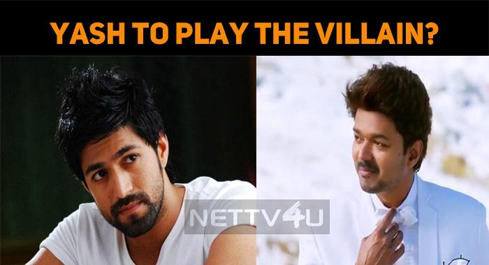 Will Yash Play The Villain To Vijay?