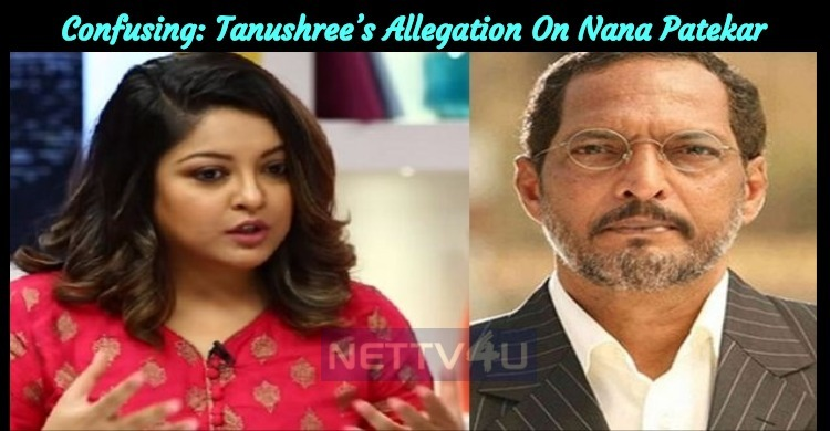 Confusion Over Tanushree Dutta's Allegation On Nana Patekar!