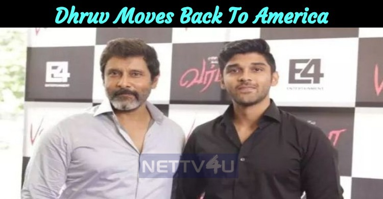Dhruv Vikram Moves Back To America!
