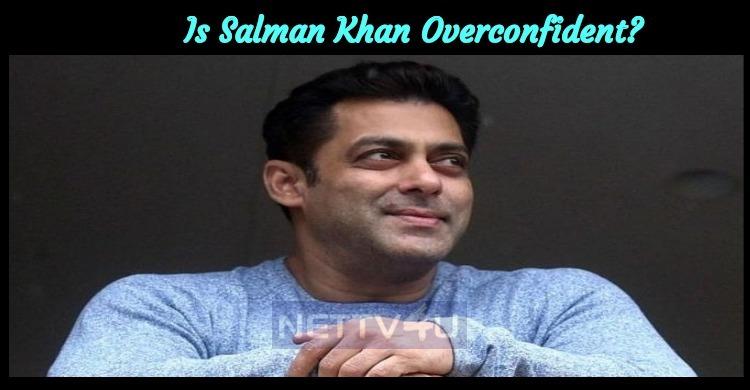 Is Salman Khan Overconfident?