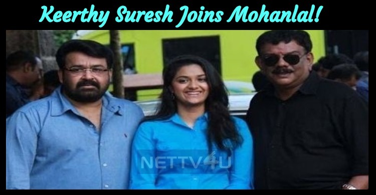 Keerthy Suresh Joins Mohanlal!