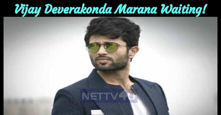 Vijay Deverakonda Marana Waiting!