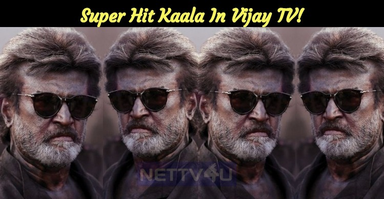 Super Hit Kaala In Vijay TV!