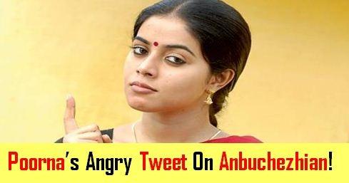 Poorna's Angry Tweet On Anbuchezhian!