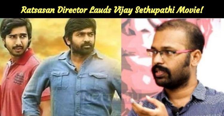 Ratsasan Director Lauds Vijay Sethupathi Movie!