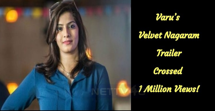 Varu's Velvet Nagaram Trailer Crossed 1 Million Views!