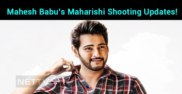 Mahesh Babu's Maharishi Shooting Updates!