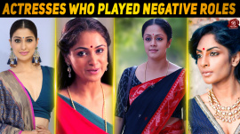 Top 10 Kollywood Actresses Who Played Negative Roles