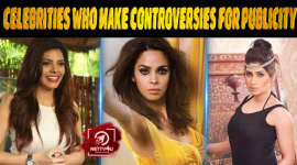 20 Bollywood Celebrities Who Got Into Fake Controversies For Publicity