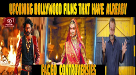 Top 10 Upcoming Bollywood Films That Have Already Faced Controversies