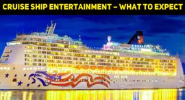 Cruise Ship Entertainment – What To Expect