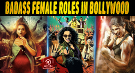 Top 10 Badass Female Roles In Bollywood