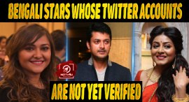 Top 10 Bengali Stars Whose Twitter Accounts Are Not Yet Verified