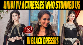 Top 10 Hindi TV Actresses Who Stunned Us In Black Dresses