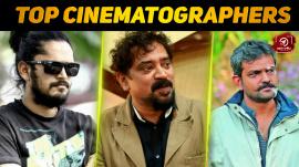 Top 10 Cinematographers In Malayalam