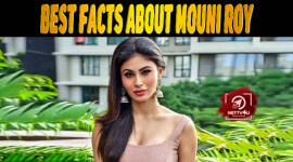 20 Facts About Mouni Roy